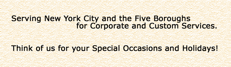 Serving New York Cityand the Five Boroughs for Corporate and Custom Services.